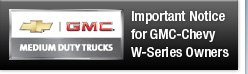 Important notice for GMC-Chevy W-Series owners